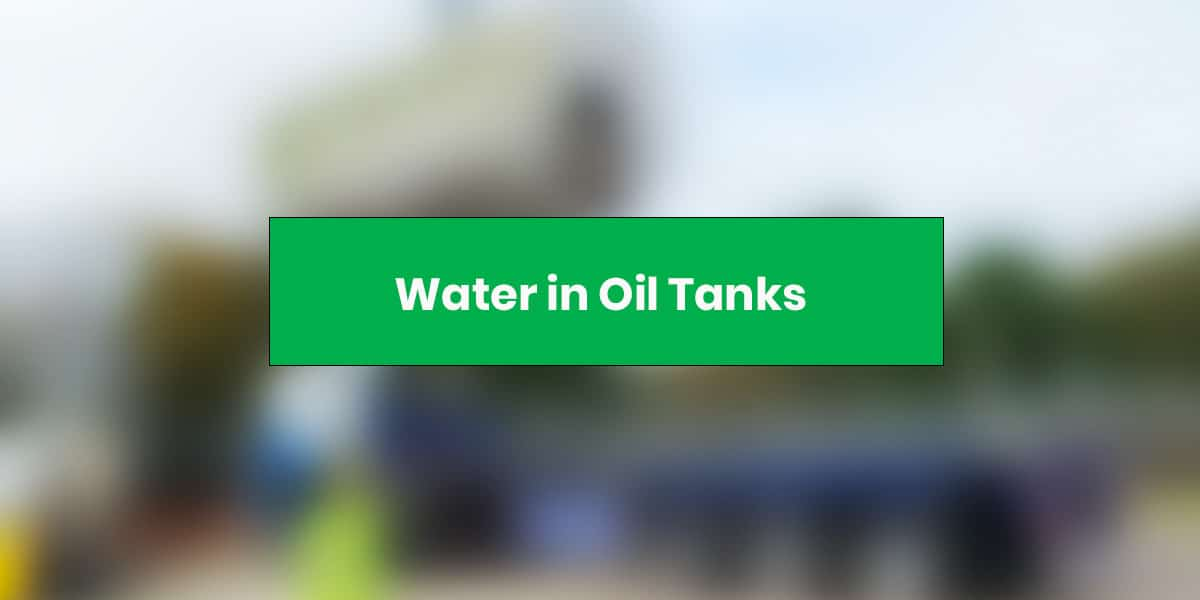 Water in Oil Tanks