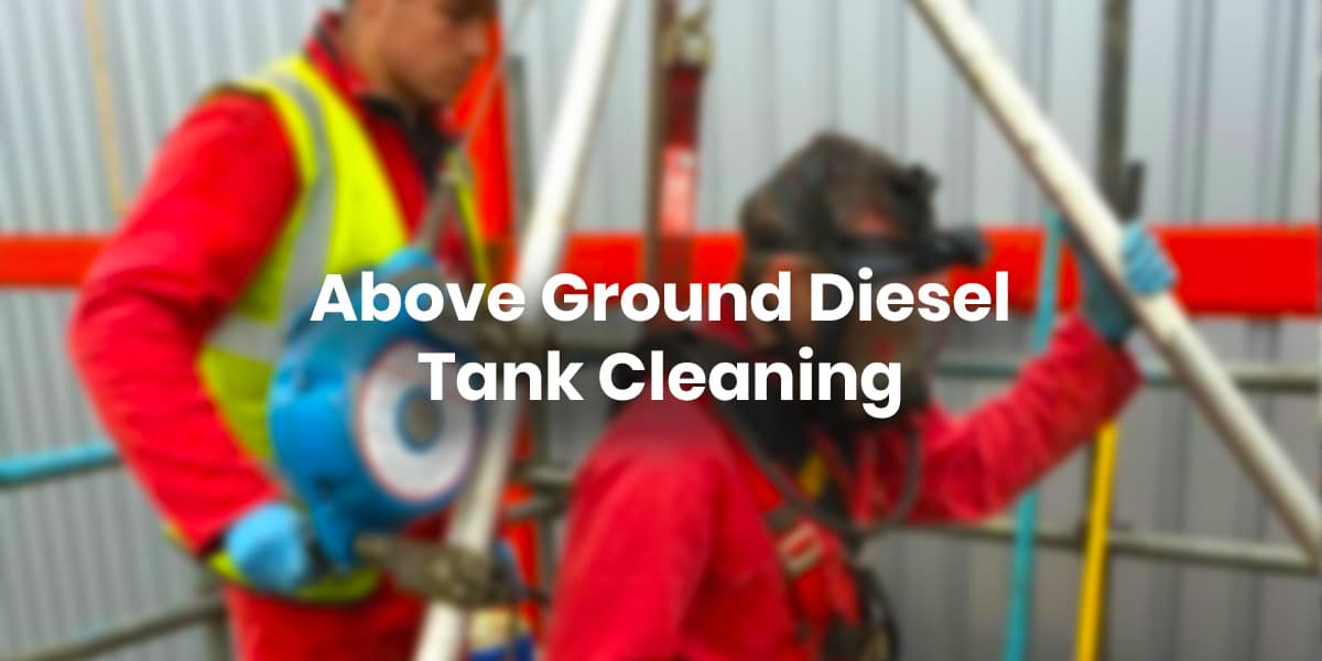 Above Ground Diesel Tank Cleaning