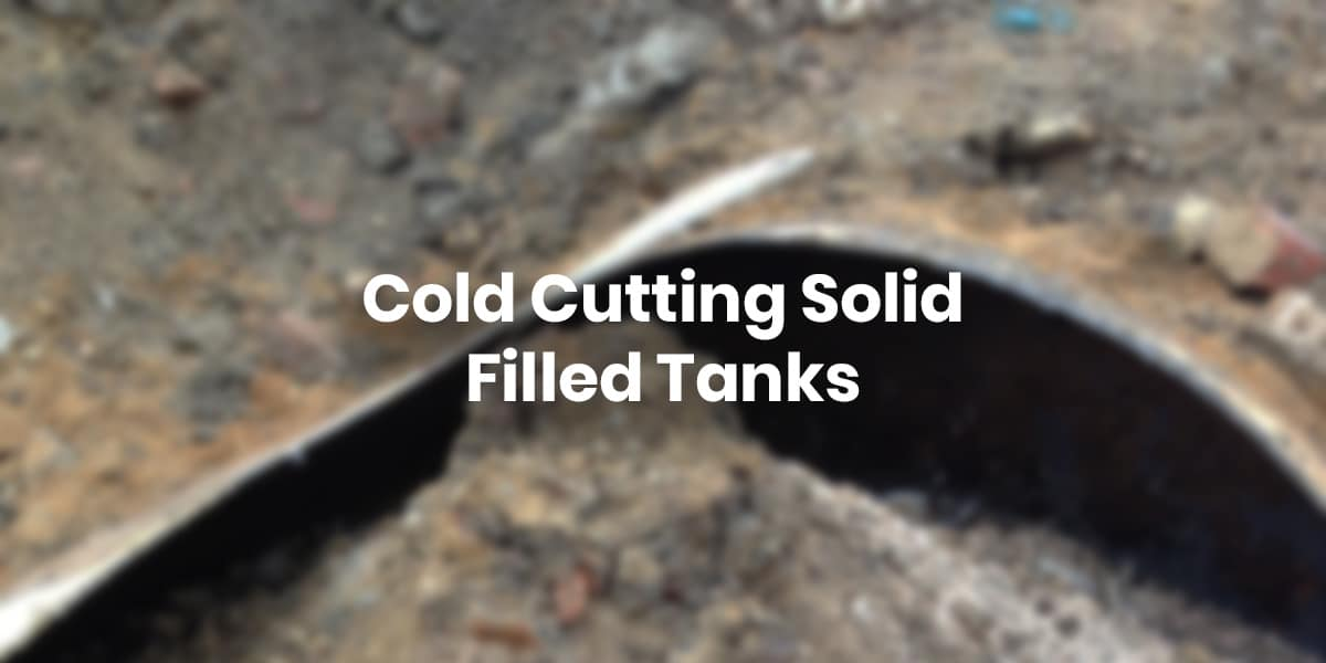 cold cutting solid filled tanks