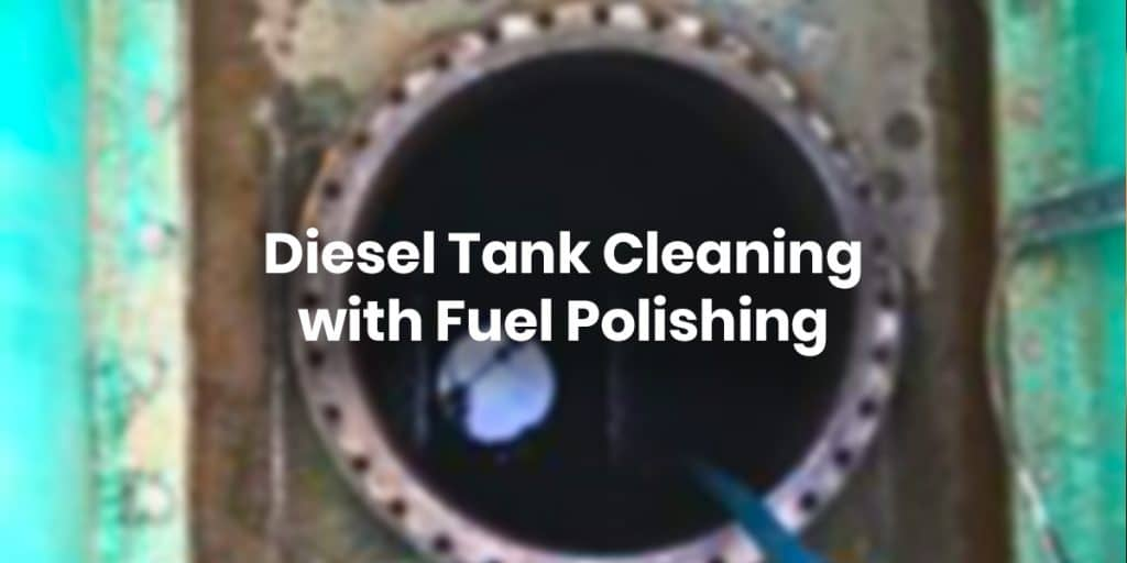 Diesel Tank Cleaning with Fuel Polishing
