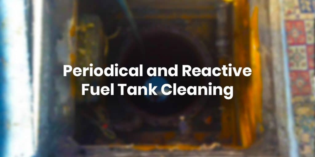 Periodical and Reactive Fuel Tank Cleaning